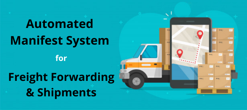 Importance of Automated Manifest System for Freight Forwarding & Shipments